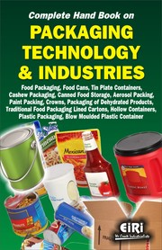 Cover of: COMPLETE HAND BOOK ON PACKAGING TECHNOLOGY AND INDUSTRIES FOOD PACKAGING, CASHEW PACKAGING, CANNED FOOD STORAGE, PACKAGING OF DEHYDRATED PRODUCTS |