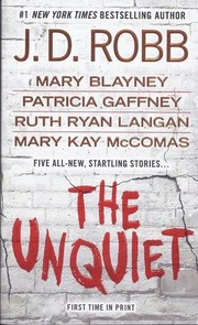 Cover of: The Unquiet | J. D. Robb