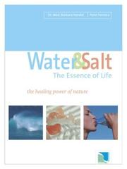 Cover of: Water & salt : the essence of life : the healing power of nature
