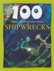 100 things you should know about shipwrecks
