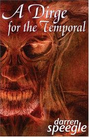 Cover of: A dirge for the temporal | Darren Speegle