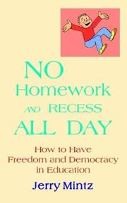 Cover of: No Homework And Recess All Day | Jerry Mintz