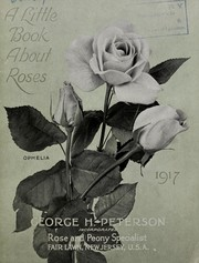 Cover of: A little book about roses | George H. Peterson (Firm)