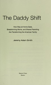 Cover of: The daddy shift | Jeremy Adam Smith
