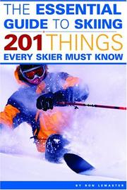 Cover of: The Essential Guide to Skiing: 201 Things Every Skier Must Know
