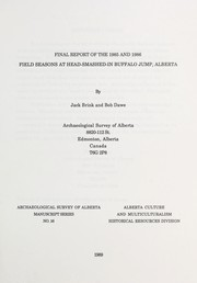 Cover of: Final report of the 1985 and 1986 field seasons at Head-Smashed-In Buffalo Jump, Alberta