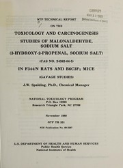 NTP technical report on the toxicology and carcinogenesis studies of Malonaldehyde, sodium salt (3-hydroxy-2-propenal, sodium salt) (CAS no. 24382-04-5) in F344/N rats and B6C3F  mice (gavage studies) by J. W. Spaulding