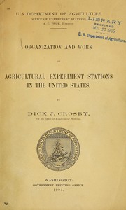 Cover of: Organization and work of agricultural experiment stations in the United States | Dick J. Crosby