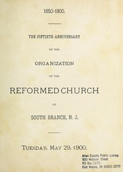 The fiftieth anniversary of the organization of the Reformed Church of South Branch, N.J., Tuesday, May 29, 1900