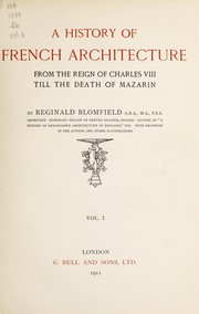 Cover of: A history of French architecture: from the reign of Charles VIII till the death of Mazarin