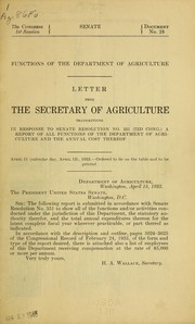 Cover of: Functions of the Department of agriculture. Letter from the secretary of agriculture transmitting in response to senate resolution no.351 (72d Cong.) a report of all functions of the Department of agriculture and the annual cost thereof... | United States. Department of Agriculture