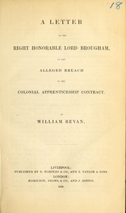Cover of: A letter to the Right Honorable Lord Brougham | William Bevan