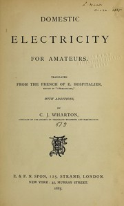 Cover of: Domestic electricity for amateurs | E douard Hospitalier