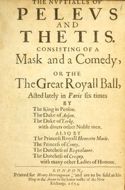 Cover of: The nuptialls of Peleus and Thetis consisting of a mask and a comedy, or, The the great royall ball
