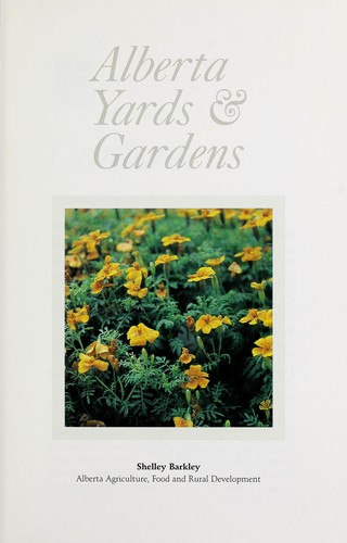 Alberta yards & gardens by Shelley Barkley