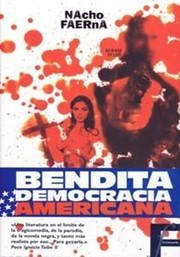 Cover of: Bendita democracia americana | Nacho Faerna