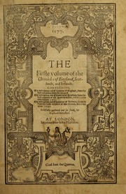 Cover of: The first and second[-third] volumes of Chronicles: comprising 1 The description and historie of England, 2 The description and historie of Ireland, 3 The description and historie of Scotland