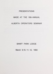 Cover of: Presentations made at the 18th Alberta Operators Seminar, Banff Park Lodge, March 9,10,11,12, 1993 | Water and Wastewater Operators