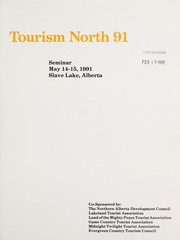 Cover of: Tourism North 91 Seminar | Tourism North 91 Seminar (1991 Slave Lake, Alta.)