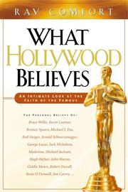 Cover of: What Hollywood Believes: An Intimate Look at the Faith of the Famous