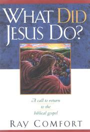 Cover of: What Did Jesus Do?: A Call to Return to the Biblical Gospel