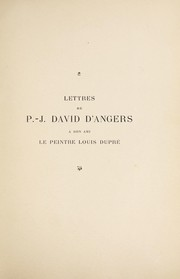 Cover of: Lettres de P.-J. David d'Angers a son ami le peintre Louis Dupré