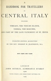 Cover of: A handbook for travellers in central Italy, including Tuscany, the Tuscan islands, Umbria, the Marches, and part of the late patrimony of St. Peter
