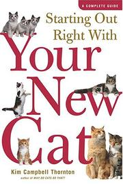 Cover of: Starting Out Right With Your New Cat: A Complete Guide