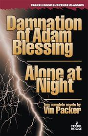 Cover of: Damnation of Adam Blessing / Alone at Night (Stark House Suspense Classics) | Vin Packer