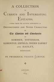 Cover of: A collection of curious  and interesting epitaphs | Frederick Teague Cansick