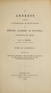 Cover of: An address delivered at the dedication of the new building of Bristol Academy in Taunton, August 25, 1852
