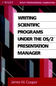 Cover of: Writing Scientific Programs Under the OS/2 Presentation Manager