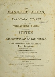 Cover of: The magnetic atlas, or Variation charts of the whole terraqueous globe