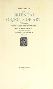 Cover of: Selections from Oriental objects of art collected by Worcester Reed Warner