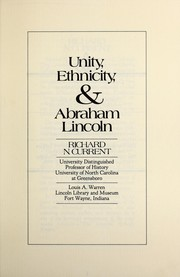 Unity, ethnicity & Abraham Lincoln by Richard Nelson Current