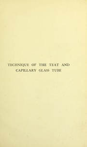 Cover of: Handbook of the technique of the teat and capillary glass tube and its application in medicine and bacteriology