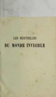 Cover of: Les merveilles du monde invisible