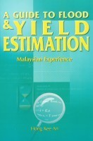 Cover of: A Guide to Flood Yield Estimation Malaysian Experience |