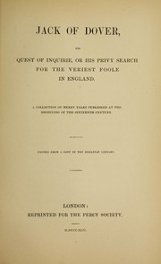 Cover of: Jack of Dover, his quest of inquirie, or, His privy search for the veriest foole in England