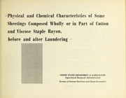 Cover of: Physical and chemical characteristics of some sheetings composed wholly or in part of cotton and viscose staple rayon, before and after laundering