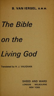 Cover of: The Bible on the living God | Bastiaan Martinus Franciscus van Iersel