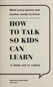 Cover of: How to talk so kids can learn: at home and in school