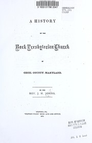 Cover of: A history of the Rock Presbyterian Church in Cecil County, Maryland | John Henry Johns