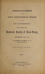Cover of: A historical sketch of the First Presbyterian Church in the city of New-Brunswick