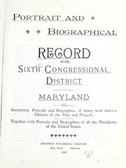 Cover of: Portrait and biographical record of the Sixth congressional district, Maryland | Chapman Publishing Company