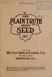 Cover of: The plain truth about seed | McVay Seed & Floral Co