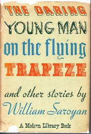 Cover of: The daring young man on the flying trapeze, and other stories