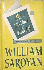 Cover of: The time of your life: a comedy in three acts