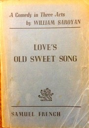 Cover of: Love's old sweet song: a comedy in three acts.
