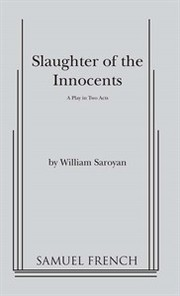 Cover of: The slaughter of the innocents: a play in two acts